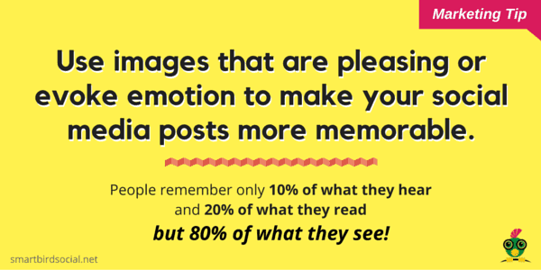 Use images that evoke emotion to be memorable - visual content in social media