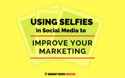 Using Selfies in Social Media to Improve Your Marketing