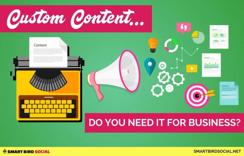 7 Reasons Why You Need Custom Content for Business
