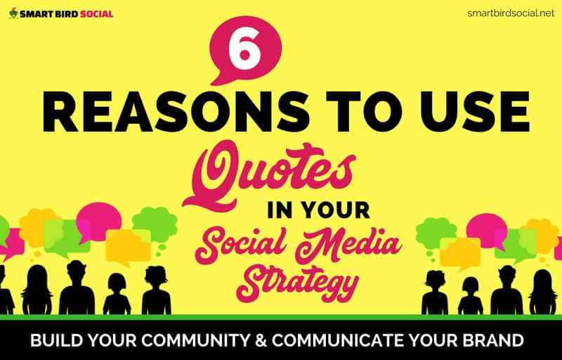 6 Reasons to Use Quotes in Your Social Media Content Strategy